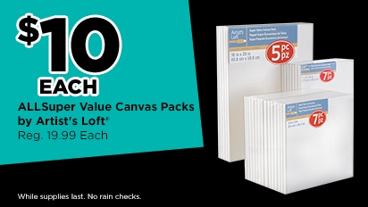$10 EACH ALL Super Value Canvas Packs by Artist's Loft®. Reg. $19.99