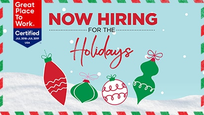 Now Hiring For The Holidays - A Great Place to Work!