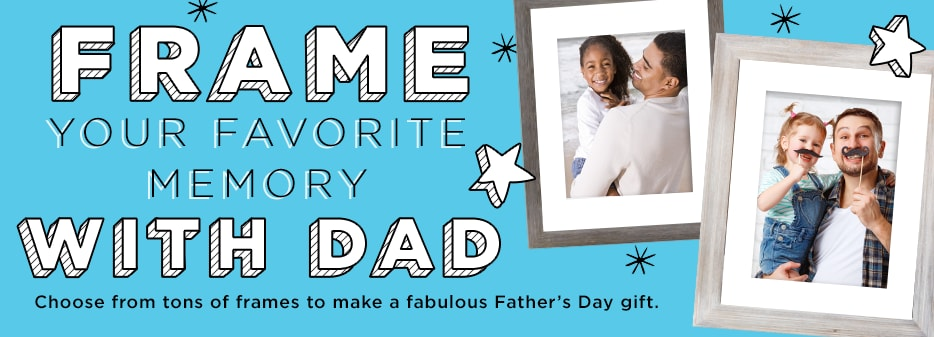 Frame your favorite memory with Dad. Choose from tons of frames to make a fabulous Father's Day gift.