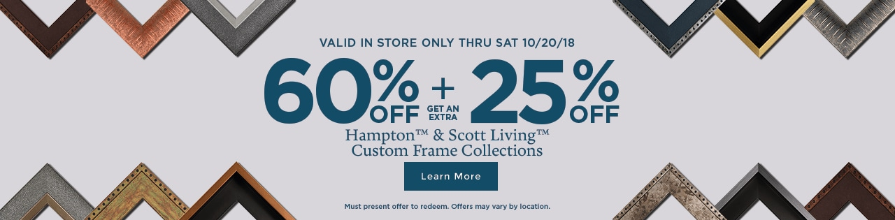 60% + 25% OFF Hampton & Scott Living Custom Frame Collections
