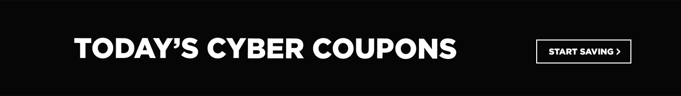 Today's cyber coupons. Start saving