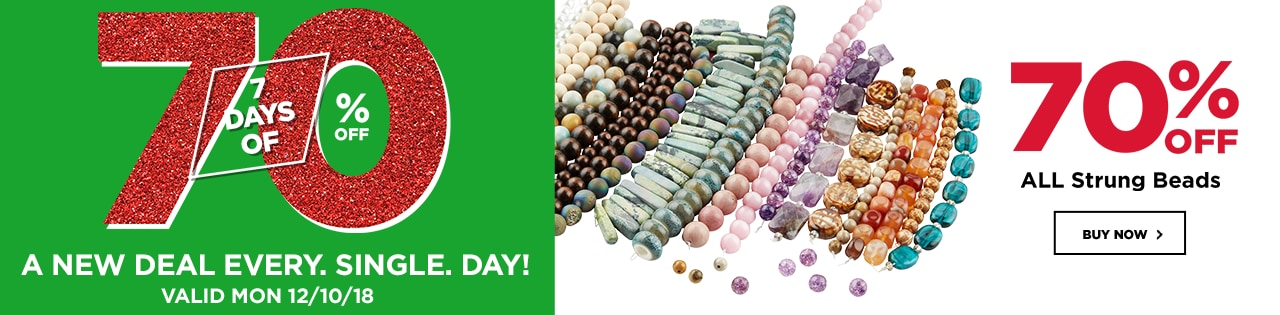 7 Days of 70% OFF – DOORBUSTER - 70% OFF ALL Strung Beads