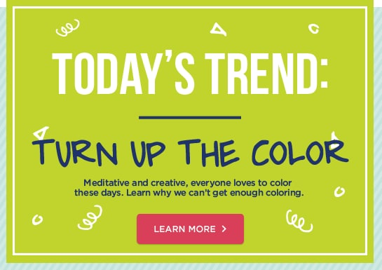 Today's Trend – Turn Up The Color