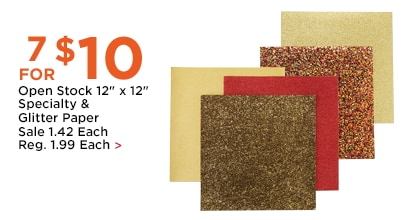7 for $10 Open Stock 12 x 12 Specialty & Glitter Paper