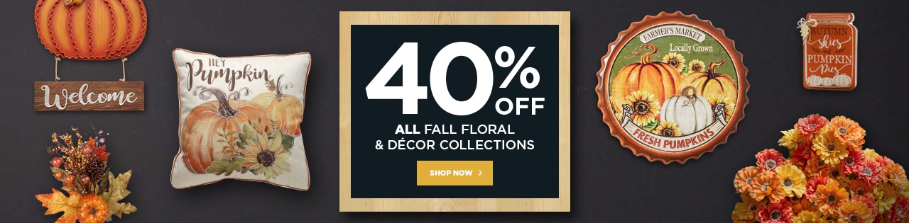 40% OFF All Fall Floral & Decor Collections