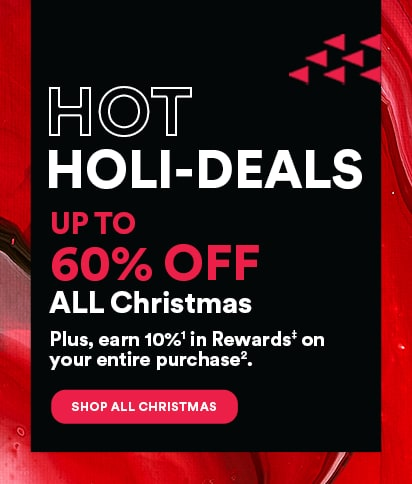 HOT HOLI-DEALS. Up to 60% OFF Christmas.