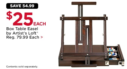 Save 54.99 $25 EA. Box Table Easel by Artist's Loft®. Reg. 79.99 Each. Contents sold separately.