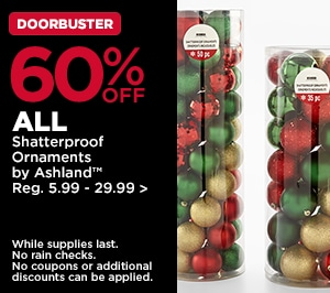 60% OFF ALL Shatterproof Ornaments by Ashland
