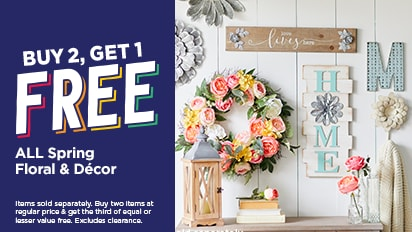 Buy 2, Get 1 FREE ALL Spring Floral & Décor