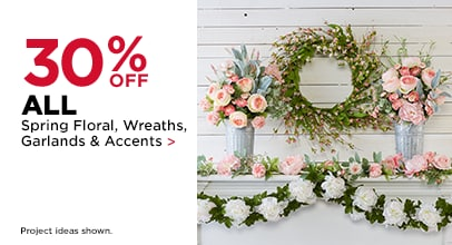 30% OFF ALL Spring Floral, Wreaths, Garlands & Accents