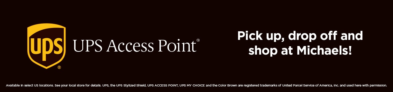 UPS Access Point. PIck up, drop off and shop at Michaels!