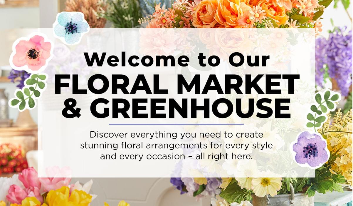Welcome to our Floral Market & Greenhouse. Discover everything you need to create stunning floral arrangements for every style and every occasion – all right here