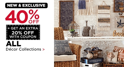40% OFF + Get an Extra 20% with Coupon. ALL Décor Collections