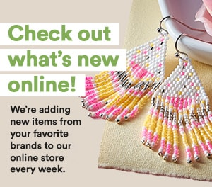 Check out what's new online! We're adding new items from your favorite brands to our online store every week.