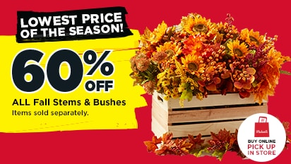 60% OFF ALL Fall Stems & Bushes