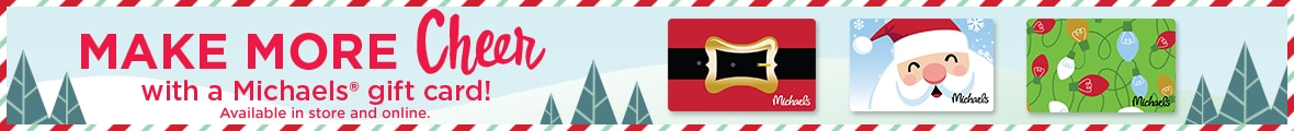 Make More Cheer with a Michaels Gift Card!