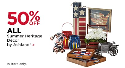 50% OFF ALL Summer Heritage Décor by Ashland