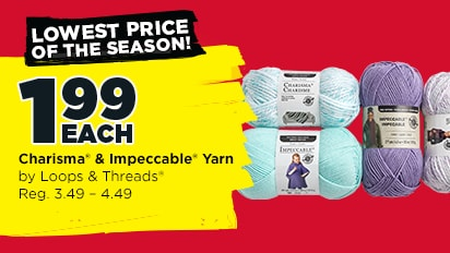 Lowest  Price Of the Season!  1.99 Each Charisma® and Impeccable® Yarn by Loops & Threads® Reg. 3.49 - 4.49