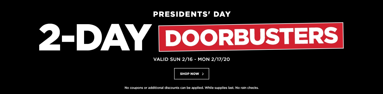 PRESIDENTS' DAY 2-DAY DOORBUSTERS