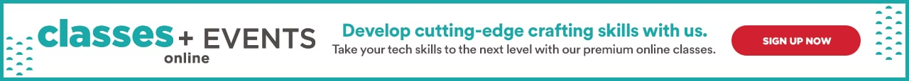 Classes + Events online. Develop cutting-edge crafting skills with us. Take your tech skills to the next level with our premium online classes. Sign up now