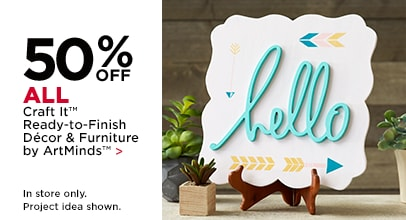 50% Off Craft It™ Ready-To-Finish Décor & Furniture by ArtMinds