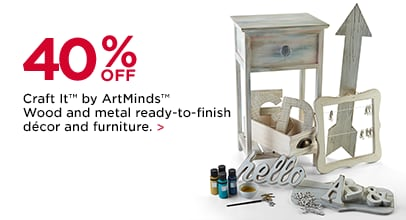 40% Off Craft It by ArtMinds Wood and Metal Ready-to-Finish Décor and Furniture