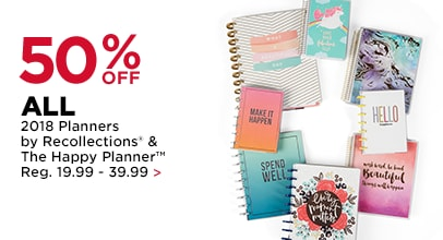 50% OFF All 2018 Planners by Recollections & The Happy Planner