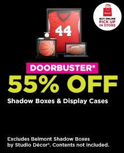 DOORBUSTER! 55% OFF Shadow Boxes & Display Cases. Buy Online Pick Up In-Store