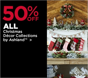 50% OFF ALL Christmas Décor Collections by Ashland