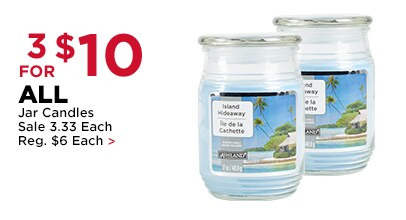 3 FOR $10 ALL Jar Candles by Ashland®. Sale 3.33 Each, Reg. $6 Each. In store only