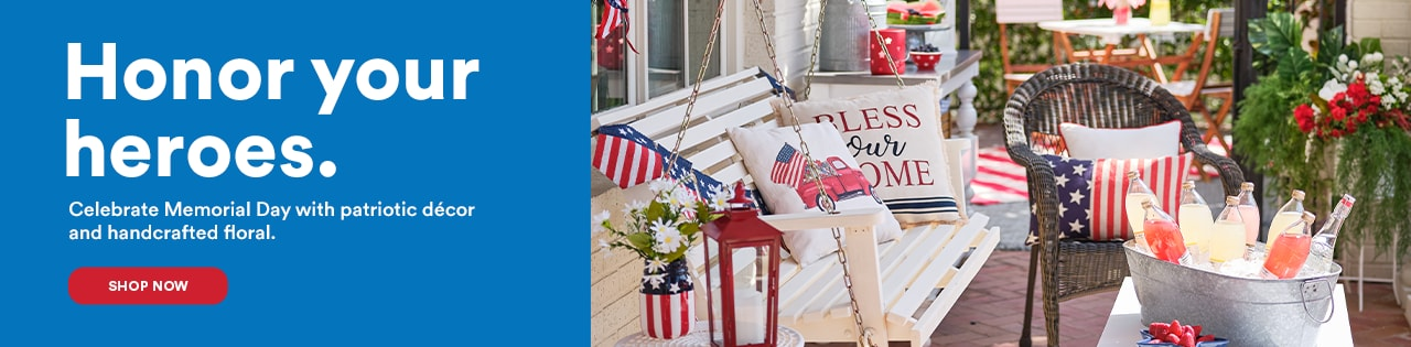 Honor your herœs. Celebrate Memorial Day with Patriotic décor and handcrafted floral.