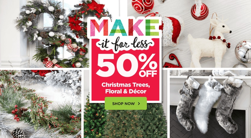 50% Off Christmas Trees, Floral & Decor