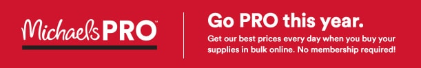 Michaels Pro: Go pro this year. Get our best prices every day when you buy your supplies in bulk online. No membership required!