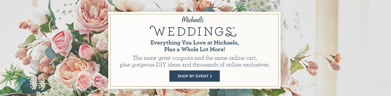 Michaels Weddings - Shop by Event