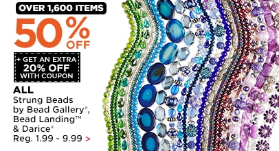 50% OFF + Get An Extra 20% OFF ALL Strung Beads by Bead Gallery, Bead Landing & Darice