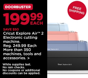 DoorBuster Save $50 199.99 Cricut Explore Air 2 Electronic cutting machine.