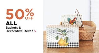 50% OFF ALL Baskets & Decorative Boxes