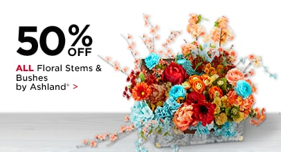 50% Off ALL Stems & Bushes by Ashland