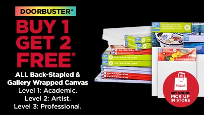 DOORBUSTER - Buy One Get Two Free ALL Back-Staple & Gallery Wrapped Canvas. Buy Online Pick Up In-Store