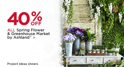 40% Off ALL Spring Flower & Greenhouse Market by Ashland