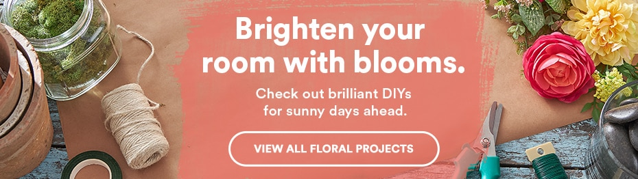 Brighten your room with blooms. Check out brilliant DIYs for sunny days ahead. View all floral projects