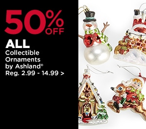 50% OFF ALL Collectible Ornaments by Ashland