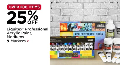 25% Off Liquitex® Professional Acrylic Paint, Mediums & Markers