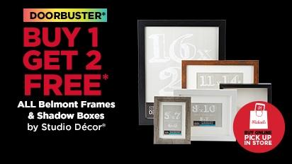 DOORBUSTER - Buy One Get Two Free ALL Belmont Frames & Shadow Boxes. Buy Online Pick Up In-Store