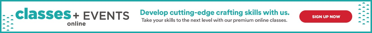 Classes + Events online. Develop cutting-edge crafting skills with us. Take your skills to the next level with our premium online classes. Sign up now