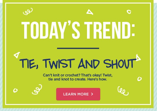 Today's Trend – Tie, Twist And Shout