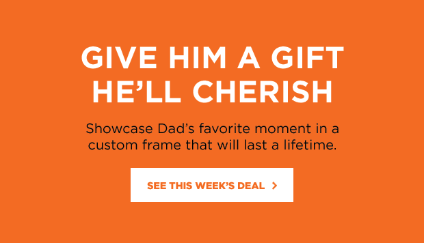 Give him a gift he'll cherish