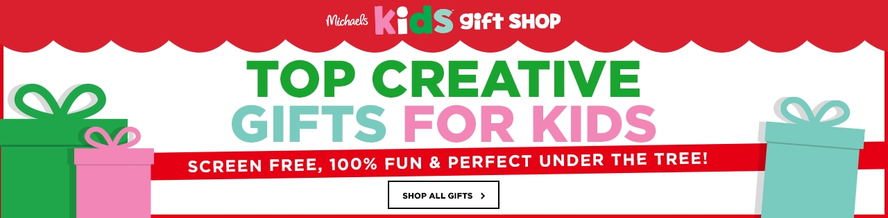 Michaels Kids Gift Shop Top Creative Gifts for Kids