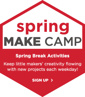 Spring Make Camp! Spring break activities