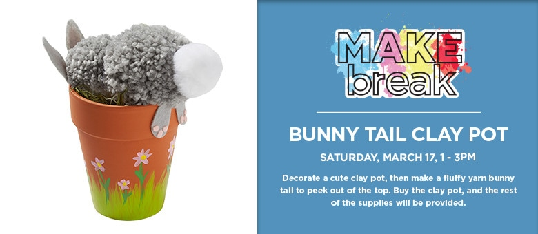 MAKEbreak Bunny Tail Clay Pot - Saturday, March 17, 1-3pm
